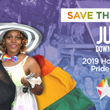 2019 Houston LGBT Pride Celebration | Save the Date!